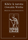 Klíče k tarotu Oswalda Wirtha