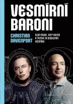 Vesmírní baroni: Elon Musk, Jeff Bezos a tažení za osídlením vesmíru