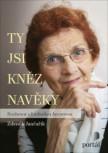Ty jsi kněz navěky – Rozhovor s Ludmilou Javorovou