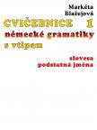 Cvičebnice německé gramatiky s vtipem Díl I Slovesa a podstatná jména