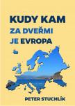 Kudy kam: Za dveřmi je Evropa