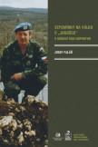 """Vzpomínky na válku v """"Jugošce"""" v mírové misi UNPROFOR"""