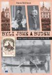 Byli jsme a budem (aneb česká každodennost 1914-1918)