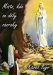 Místo, kde se děly zázraky