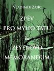 Zpěv pro mýho tátu & Zeyerovo memorandum
