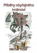 Příběhy obyčejného hrdinství - Eagle