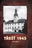 Třešť 1945