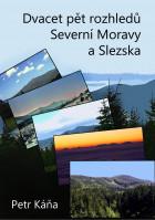 Dvacet pět rozhledů Severní Moravy a Slezska