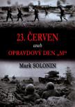 """23. červen aneb Opravdový den """"M"""""""