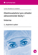Ošetřovatelství pro střední zdravotnické školy I - Interna