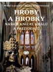 Hroby, hrobky a pohřebiště českých knížať a králů.