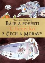 Báje a pověsti z Čech a Moravy - Liberecko