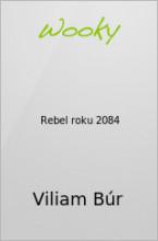 Rebel roku 2084