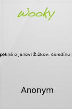 Kronika velmi pěknáo JanoviŽižkovičeledínukrále Vácslava