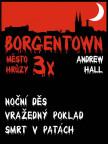 3x Borgentown - Město hrůzy III