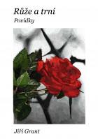 Růže a trní: Povídky