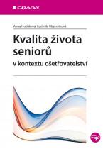 Kvalita života seniorů v kontextu ošetřovatelství