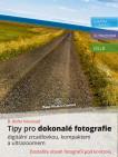 Tipy pro dokonalé fotografie digitální zrcadlovkou, kompaktem a ultrazoomem - Dostaňte obsah vašich fotografií pod kontrolu