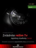 Zvládnite režim Tv digitálnej zrkadlovky Canon - Dostaňte nastavenie expozičného času pod kontrolu