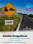 Začněte fotografovat kompaktním fotoaparátem a ultrazoomem - Základní kroky k dokonalé fotografii