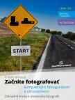 Začnite fotografovať kompaktným fotoaparátom a ulrazoomom - Základné kroky k dokonalej fotografii