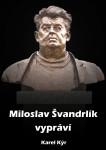 Miloslav Švandrlík vypráví