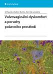 Vulvovaginální dyskomfort a poruchy poševního prostředí