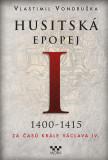 Husitská epopej I. - Za časů krále Václava IV.