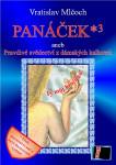 Panáček 3 aneb Pravdivé svědectví z dámských kalhotek