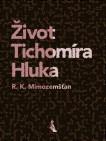 Život Tichomíra Hluka