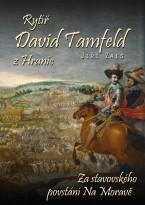 Rytíř David Tamfeld z Hranic - Kniha první: Stavovské povstání na Moravě
