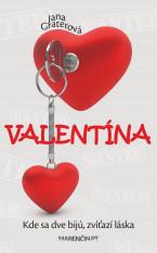 Valentína Kde sa dve bijú, zvíťazí láska