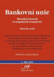Bankovní unie: Morální hazard evropských rozměrů?