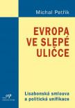 Evropa ve slepé uličce: Lisabonská smlouva a politická unifikace
