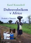 Dobrovolníkem v Africe - Dvakrát v Tanzanii