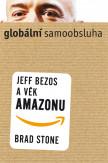 Globální samoobsluha – Jeff Bezos a věk Amazonu