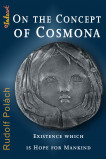 On the Concept of Cosmona, Existence which is Hope for Mankind