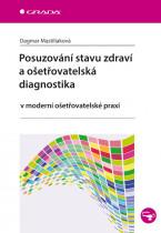 Posuzování stavu zdraví a ošetřovatelská diagnostika