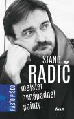 Stano Radič - Majster nenápadnej pointy