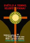 Světlo a temno, velebte pána! (Svědectví o uzdravení na přímluvu zavražděného kněze MUDr. Ladislava Kubíčka)