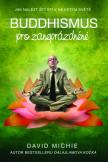 Buddhismus pro zaneprázdněné - Jak nalézt štěstí v nejistém světě