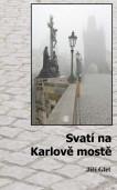 Svatí na Karlově mostě