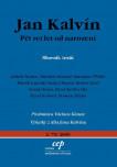 Jan Kalvín: Pět set let od narození