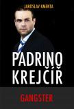Padrino Krejčíř – Gangster