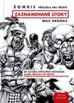 Zombie - Příručka pro přežití: zaznamenané útoky