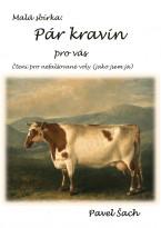Pár kravin pro vás: Čtení pro nefalšované voly (jako jsem já)