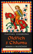 Oldřich z Chlumu – román a skutečnost