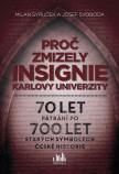 Proč zmizely insignie Karlovy univerzity
