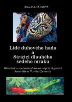 Lidé duhového hada a strážci dlouhého šedého mraku: Minulost a současnost domorodých obyvatel Austrálie a Nového Zélandu