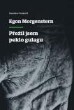 Egon Morgenstern - Přežil jsem peklo gulagu
